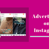 Advertising On Instagram- Everything You Need to Know!