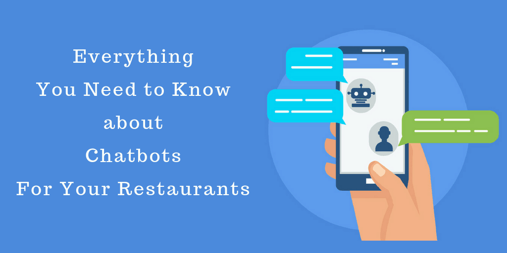 Everything You Need To Know About Chatbots For Your Restaurants
