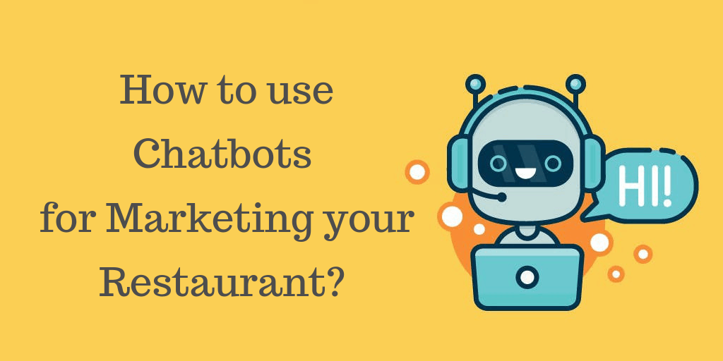 15 ways to Use Your Restaurant's Chatbot