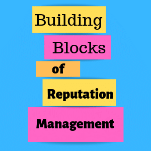 4 Building Blocks for Reputation Management - Infographic