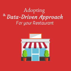 Adopting a data-driven approach to management and marketing your restaurant - infographic