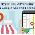 Hyperlocal advertising on Facebook and Google Ads