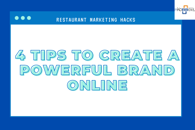 4 Tips to Create a Powerful Brand Online